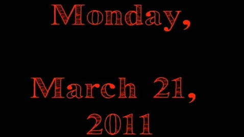 Thumbnail for entry Monday, March 21, 2011