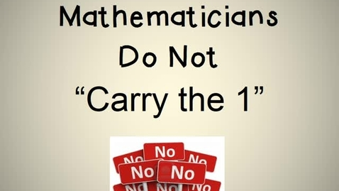 """Thumbnail for entry Mathematicians Do Not """"Carry the 1"""""""
