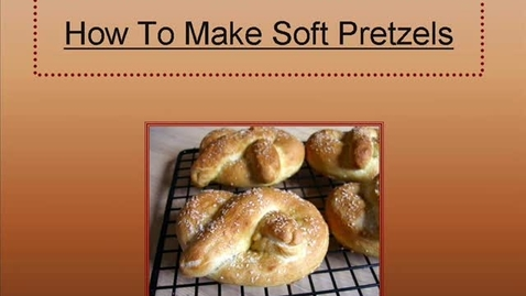 Thumbnail for entry Chris's How-to-Make Soft Pretzels
