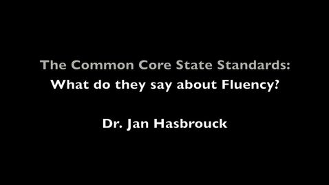 Thumbnail for entry The Common Core State Standards: What do they say about Fluency?