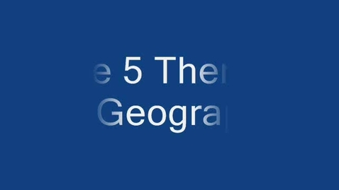 Thumbnail for entry 5 Themes of Geography