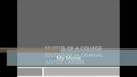 Thumbnail for entry Benefits Of A College Education in Criminal Justice Careers
