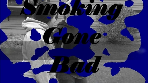 Thumbnail for entry Smoking Gone Bad