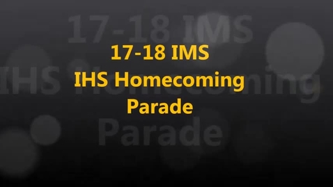 Thumbnail for entry 17-18 IMS   IHS Homecoming Parade