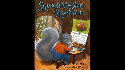 Thumbnail for entry Squirrel's New Year's Resolution read aloud
