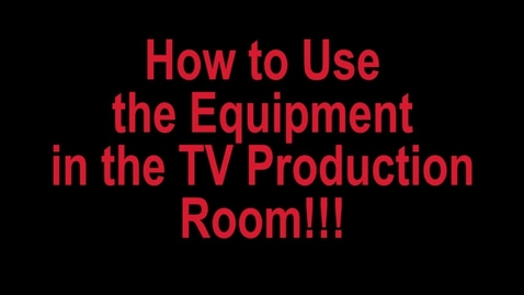 Thumbnail for entry How to Use TV Production Equipment