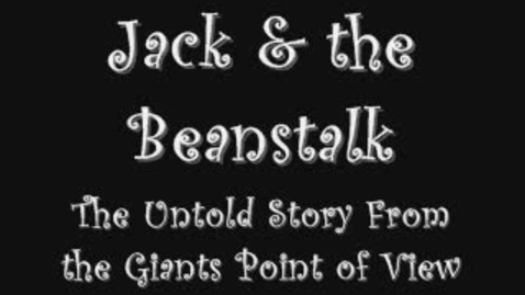Thumbnail for entry Jack and the Beanstalk: A Different Perspective