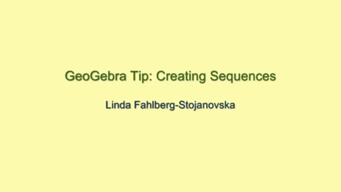 Thumbnail for entry Creating Sequences - GeoGebra Tip
