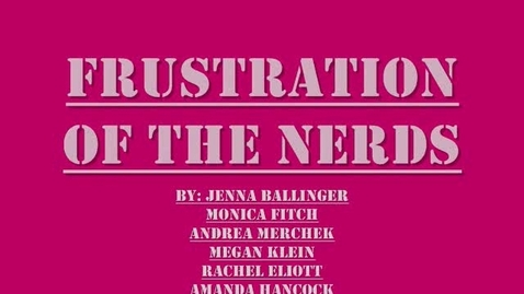 Thumbnail for entry Darnell-Frustration of the Nerds