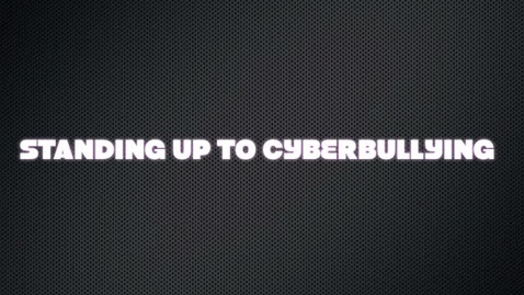Thumbnail for entry Standing Up to Cyberbullying!