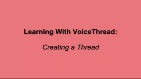 Thumbnail for entry Creating a VoiceThread