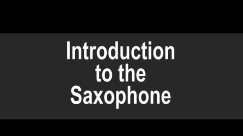 Thumbnail for entry Introduction to the Saxophone