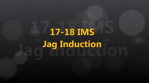 Thumbnail for entry 17-18 IMS JAG Induction