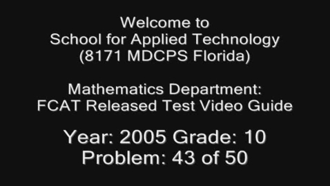 Thumbnail for entry Florida Math FCAT Released Test 2005 Grade 10 Problem 43 of 50 by Samantha Jean-Baptiste