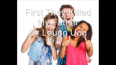 Thumbnail for entry First They Killed My Father by Loung Ung