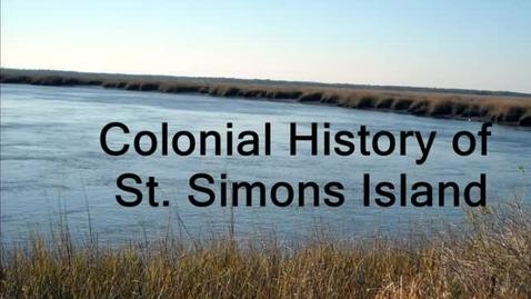 Thumbnail for entry Colonial History of Saint Simons Island