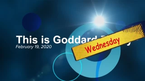 Thumbnail for entry This Is Goddard Friday 2-19-20