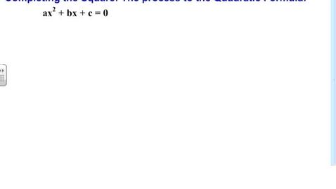Thumbnail for entry Deriving the Quadratic Formula
