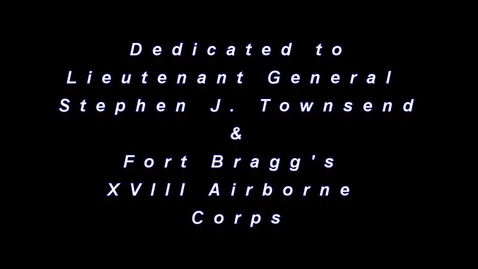 Thumbnail for entry Tribute to Army Lt. Gen. Stephen J. Townsend & XVIII Airborne Corps