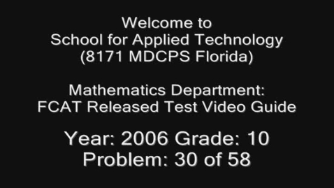 Thumbnail for entry Florida Math FCAT Released Test 2006 Grade 10 Problem 30 of 58 by Cindy Dazilme