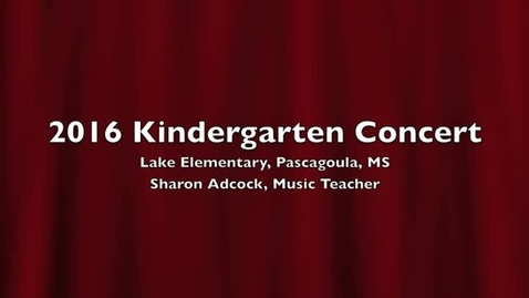 Thumbnail for entry 2016 Lake Kindergarten Concert