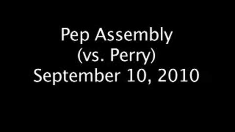 Thumbnail for entry Pep Assembly vs. Perry