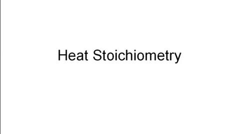 Thumbnail for entry Heat Stoichiometry