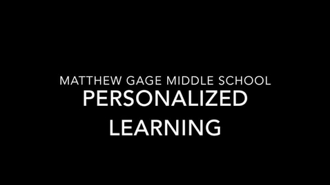 Thumbnail for entry Personalized Learning at Gage