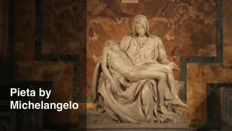 Thumbnail for entry Pieta by Michelangelo