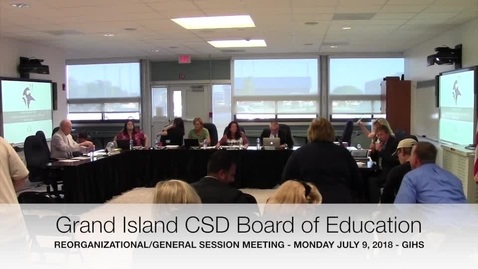 Thumbnail for entry Grand Island CSD Board of Education 7-09-2018 Meeting