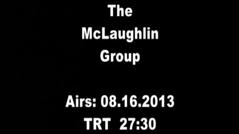 Thumbnail for entry Mort Zuckerman: The McLaughlin Group, 8/16/13