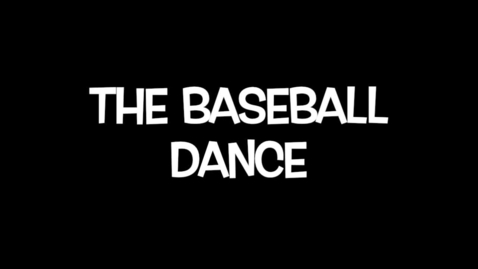 Thumbnail for entry Baseball Dance