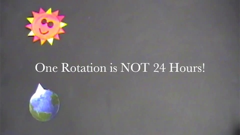 Thumbnail for entry One Rotation is NOT 24 Hours!