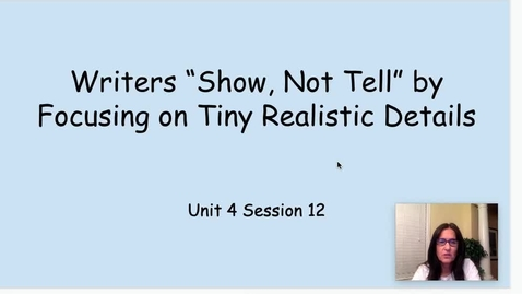 Thumbnail for entry WW Unit 4 Session 12 Writers Show Not Tell