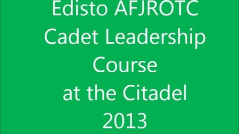 Thumbnail for entry Edisto AFJROTC Cadet Leadership Course Citadel 2013