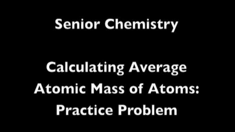 Thumbnail for entry Average Atomic Mass Examples