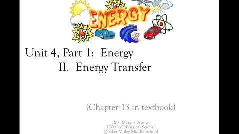 "Thumbnail for entry Unit 4, Part 1 Energy Video 2 ""Energy Transfer"""