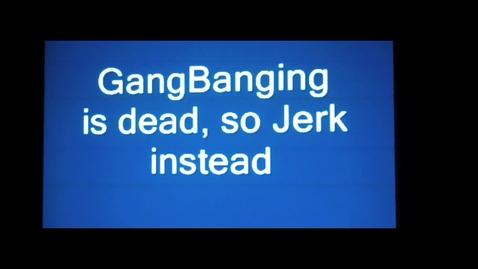 Thumbnail for entry Don't Gang Bang Just Jerk!