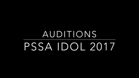 Thumbnail for entry PSSA Idol 2017 Auditions