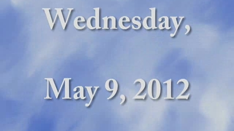 Thumbnail for entry Wednesday, May 9, 2012