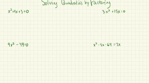 Thumbnail for entry Solving Quadratics by Factoring pt. 1