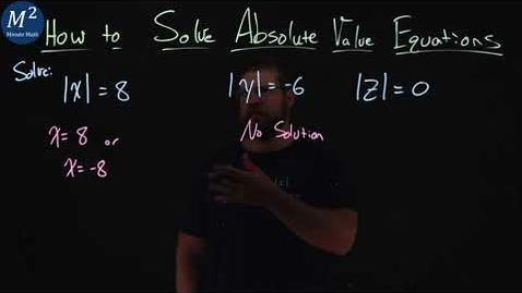 Thumbnail for entry How to Solve Absolute Value Equations | Part 1 of 4 | Minute Math