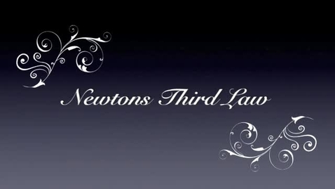Thumbnail for entry Newtons third law of motion