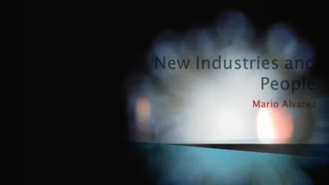 Thumbnail for entry New Industries and People by Mario