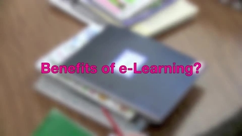 Thumbnail for entry Benefits of eLearning