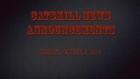 Thumbnail for entry Catskill News Announcements 10.2.14