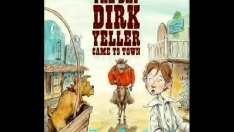 Thumbnail for entry The Day Dirk Yeller Came To Town - Zach