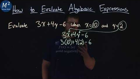 Thumbnail for entry How to Evaluate Algebraic Expressions | Evaluate 3x+4y-6 when x=10 and y=2 | Part 5 of 6