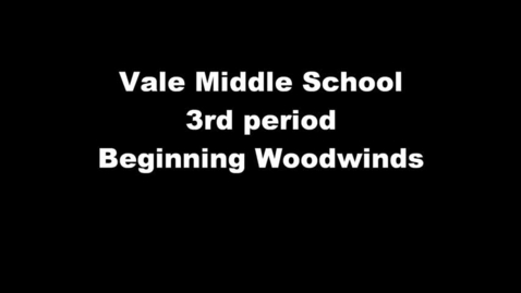 Thumbnail for entry Vale MS - 3rd period - Beg. Woodwinds