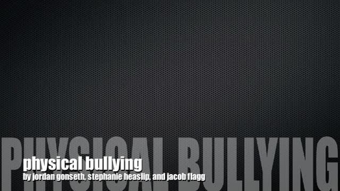 Thumbnail for entry Physical Bullying